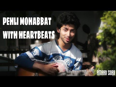 Video PEHLI MOHABBAT   IN NEW HEARTBEAT STYLE   COVER BY AMAAN SHAH download in MP3, 3GP, MP4, WEBM, AVI, FLV January 2017