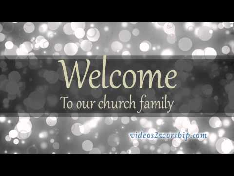 Church Welcome Video Welcome to Our Church Family 1