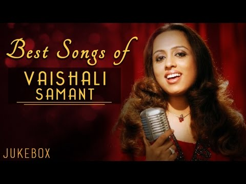 Best Of Vaishali Samant | Top 12 Songs| Jukebox Marathi Songs 2016