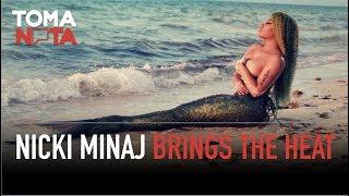 Nicki Minaj Enciende Pasiones