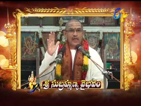 Sri Subrahmanya Vaibhavam | Aradhana | 21st November 2017