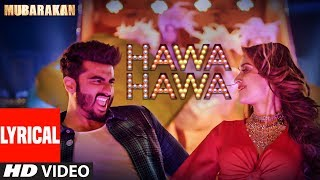 Hawa Hawa (Video Song) With Lyrics | Mubarakan | Anil Kapoor, Arjun Kapoor, Ileana D'Cruz, Athiya