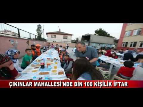 ÇIKINLAR MAHALLESİ'NDE BİN 100 KİŞİLİK İFTAR