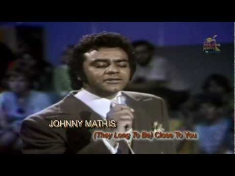 Tekst piosenki Johnny Mathis - (They Long to Be) Close to You po polsku