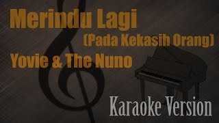 Video Yovie & The Nuno - Merindu Lagi (Pada Kekasih Orang) Karaoke Version Ayjeeme Karaoke MP3, 3GP, MP4, WEBM, AVI, FLV November 2018