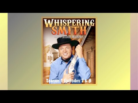 Whispering Smith Western 1961 Audie Murphy Season 1 Episodes 7 & 8 The Deadliest Weapon/The Quest