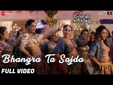 Bhangra Ta Sajda - Full Video | Veere Di Wedding |