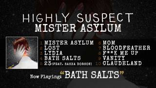 Highly Suspect - Bath Salts [Audio Only]