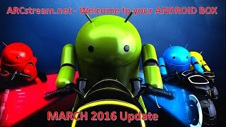 Welcome to your Android BOX - updated March 2016