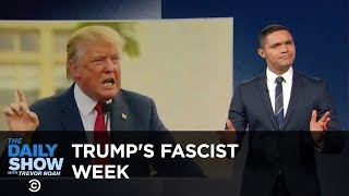 Video Donald Trump's Fascist Week: The Daily Show MP3, 3GP, MP4, WEBM, AVI, FLV April 2018