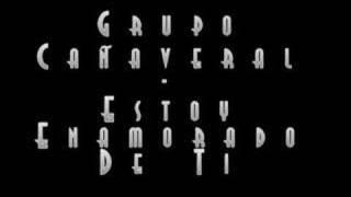 Grupo Cañaveral - Estoy Enamorado De Ti