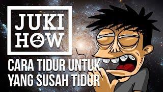 Video JUKIHOW - CARA TIDUR UNTUK YANG SUSAH TIDUR MP3, 3GP, MP4, WEBM, AVI, FLV Agustus 2018