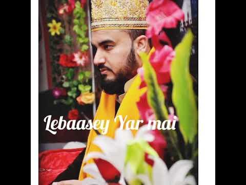 Lebasey Yar Main parwaar degaar bethey hain