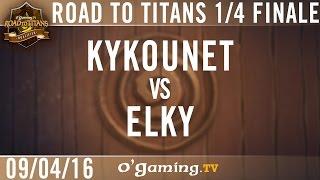 Kykounet vs Elky - OG Road to Titans - Playoffs - Quarts de finale