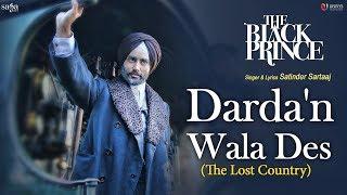 Video Satinder Sartaaj - Darda'n Wala Des (The Lost Country)   The Black Prince   New Punjabi Songs 2018 MP3, 3GP, MP4, WEBM, AVI, FLV April 2018