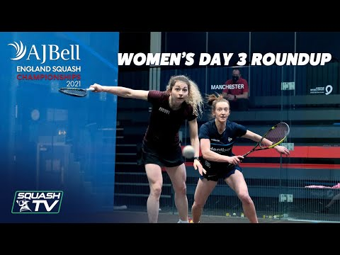 AJ Bell England Squash Championships - Women's Day 3 Roundup