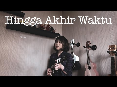 HINGGA AKHIR WAKTU - NINEBALL Ukulele Cove by Ingrid Tamara