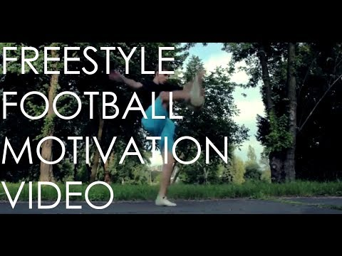 Freestyle football – Motivation video Part II. 4K