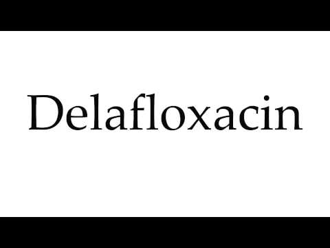 How to Pronounce Delafloxacin