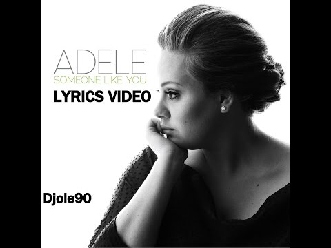 someone like you - Beautiful song and AMAZING voice. Adele live performance with Lyrics :) Follow me on Instagram : http://instagram.com/djole1603 Follow me on Twitter : https:...