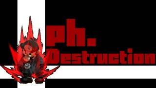 Ph.Destruction  3
