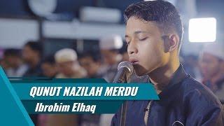 Video Qunut Nazilah Merdu - Ibrohim Elhaq MP3, 3GP, MP4, WEBM, AVI, FLV November 2018