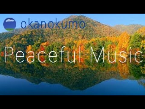 1 hour long play〜Relaxing Music Beautiful Scenery〜calm your mind