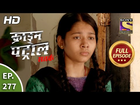Crime Patrol Satark Season 2 - Ep 277 - Full Episode - 23rd November, 2020