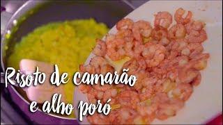 Experimente - Risoto de camarão e alho poró
