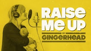 Video GINGERHEAD - Raise Me Up