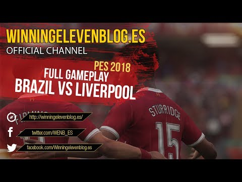 PES 2018 | FULL GAMEPLAY | BRAZIL vs LIVERPOOL