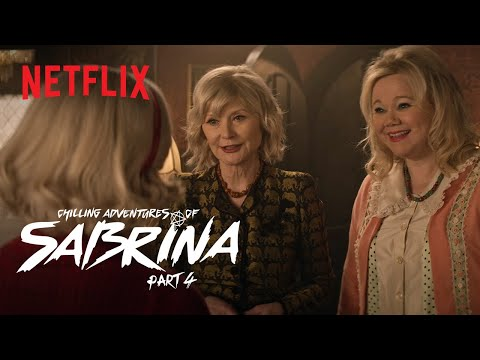 Chilling Adventures of Sabrina Pt 4 | Exclusive Clip: Sabrina Meets her New Aunties | Netflix