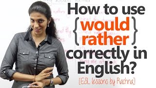 Video English Grammar lesson - Using 'would rather' correctly in spoken English ( Free ESL lessons) MP3, 3GP, MP4, WEBM, AVI, FLV Juli 2018