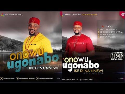 Onowu Ugonabu - Ike Di Na Nnewi