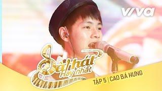 Tương Tư - Cao Bá Hưng  Tập 5 Sing My Song - Bài Hát...