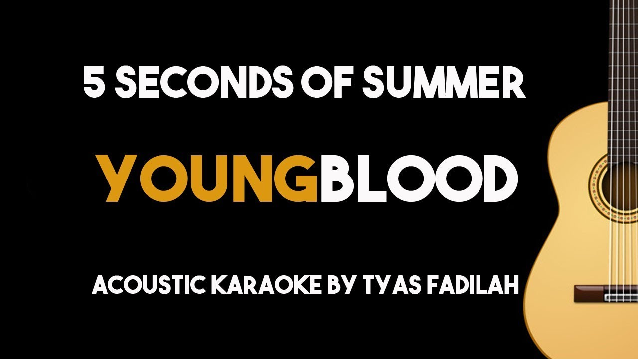 Youngblood – 5 Seconds Of Summer (Acoustic Guitar Karaoke Backing Track Minus One with Lyrics)