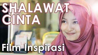 SHALAWAT CINTA - Film Pendek Inspirasi - ENG SUB