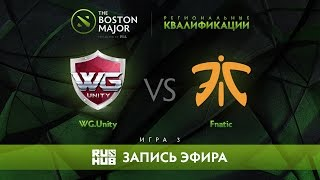 WG.Unity vs Fnatic, Boston Major Qualifiers - SEA Playoff, game 3 [Adekvat, 4ce]