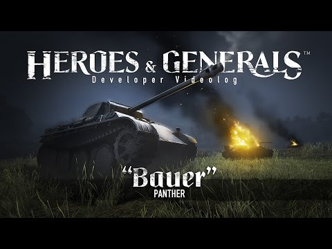 Heroes & Generals — Videolog: 'Bauer — Panther' update