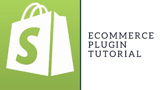 Shopify eCommerce Plugin Tutorial