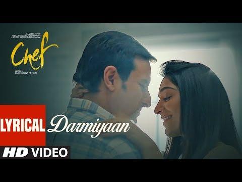 Chef: Darmiyaan Lyrical Video Song | Saif Ali Khan