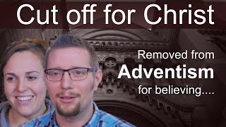 Video Cut off for Christ: Removed from the SDA Church for believing...... MP3, 3GP, MP4, WEBM, AVI, FLV Mei 2019