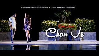 Subscribe us for More Entertainment :: https://goo.gl/TiHwsS Mannan Music Presents You Official Video Chan Ve By Sukhy Maan Please support and share Like us ...