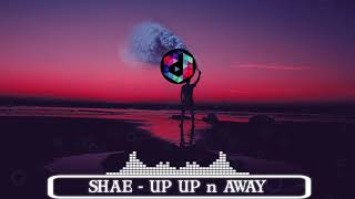 SHAE  - UP UP and Away