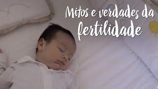 Mitos e verdades da fertilidade