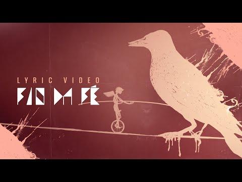 Ponto de Equilíbrio – Fio da Fé (Lyric Video)