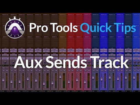 Pro Tools: Aux (Sends) Tracks