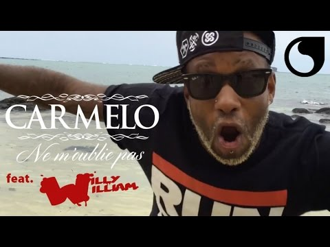 Carmelo feat. Willy William – Ne m'oublie pas