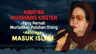 Video MANTAN MISIONARIS KRISTEN MASUK ISLAM MP3, 3GP, MP4, WEBM, AVI, FLV Januari 2019