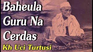 Video Baheula Guru Na Cerdas   -    Kh Uci Turtusi Pohara Jasa MP3, 3GP, MP4, WEBM, AVI, FLV Maret 2019